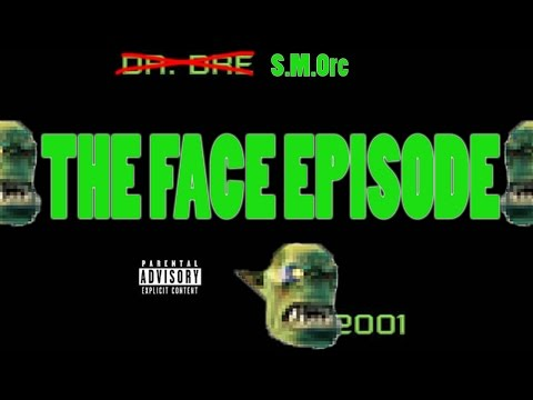 The Face Episode (SMOrc SONG VO.2)
