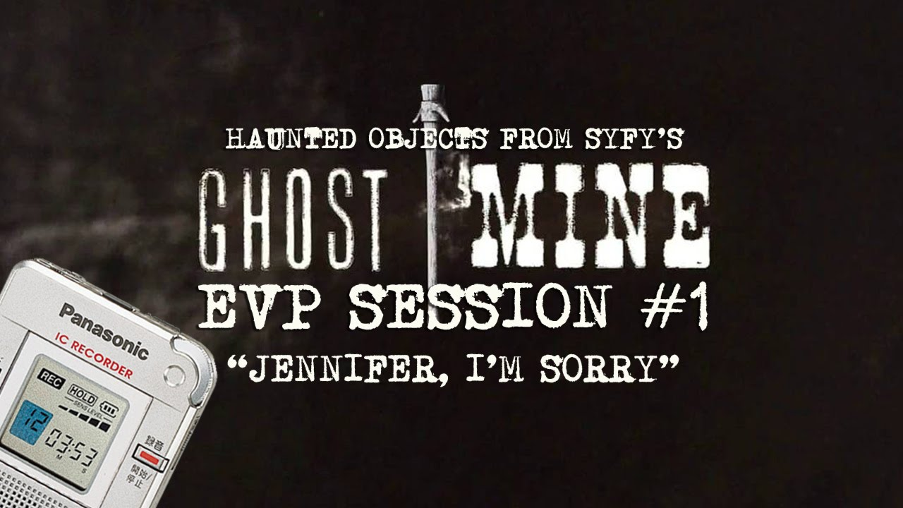 """Download EVP Session #1 with Haunted Objects from """"Ghost Mine""""   """"Jennifer, I'm Sorry"""""""