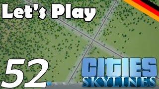 Cities: Skylines #52 - Die MITTE ist das ZIEL! [1080p/Facecam] - Let