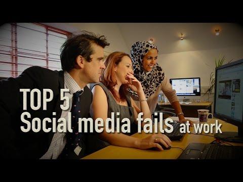 Top 5 - Social media fails at work