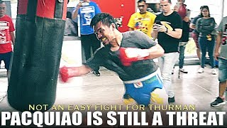 40 yrs OLD Pacquiao still SHARP and DANGEROUS for Thurman