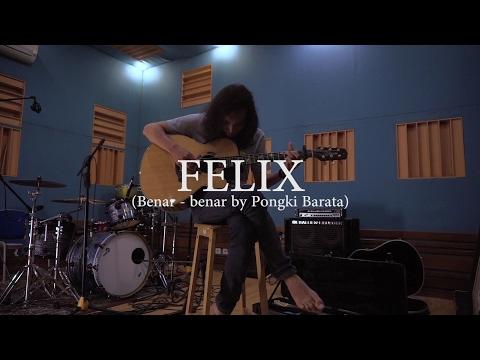 Felix - (Cover) Benar-Benar by Pongki Barata