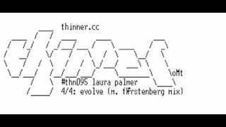 Laura Palmer - Evolve (Marko Fürstenberg Remix) [thn095]