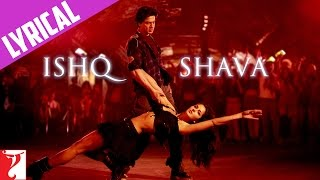 Lyrical: Ishq Shava - Full Song with Lyrics | Jab Tak Hai Jaan | Shah Rukh Khan | Katrina Kaif