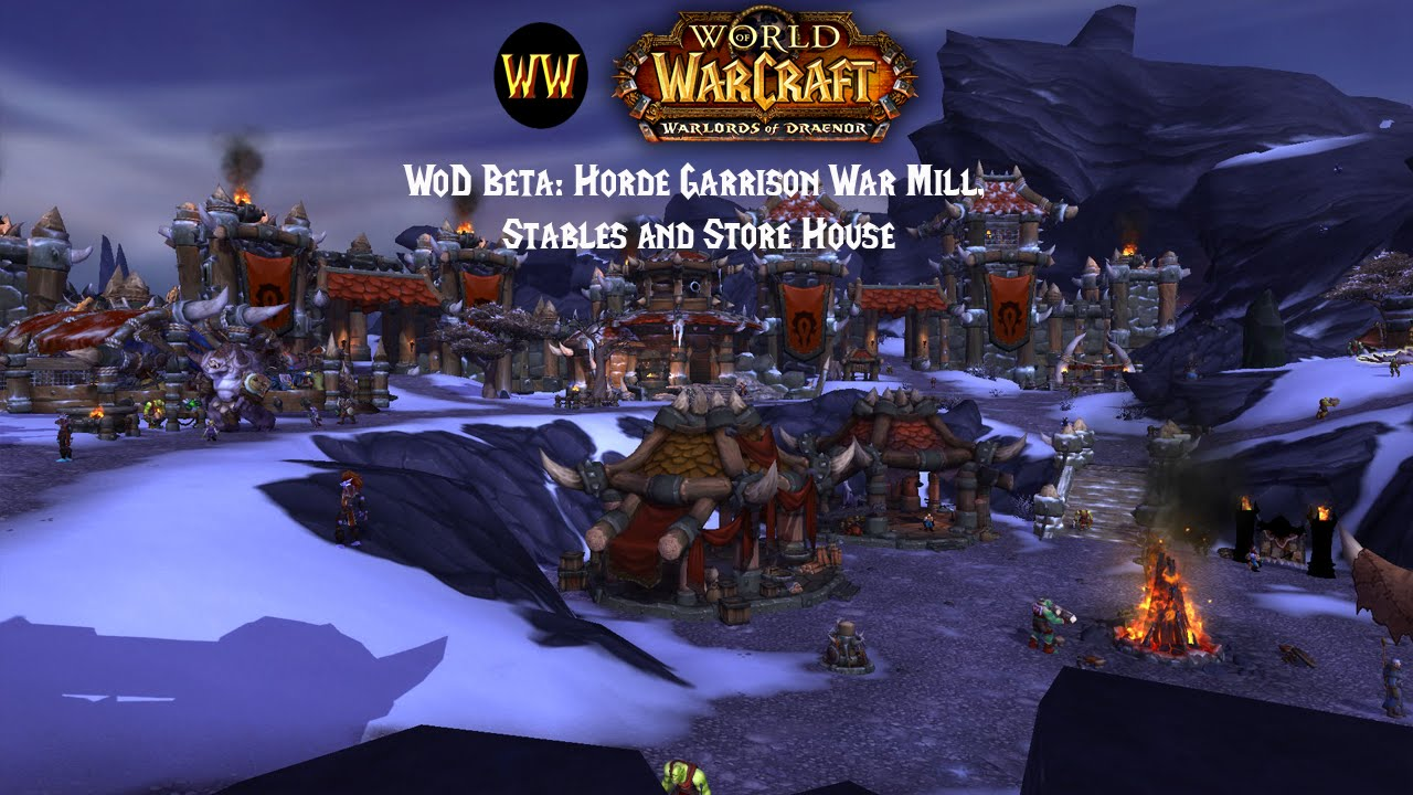 Wod beta horde garrison warmill stables and store house youtube wod beta horde garrison warmill stables and store house malvernweather Choice Image