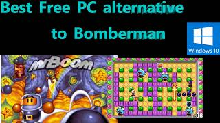Free PC Game - Best free alternative to Bomberman on PC on Windows 10 and Linux : Mr. Boom