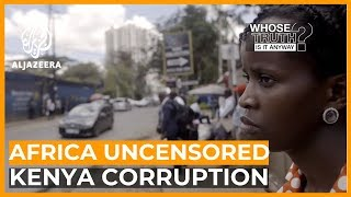 Africa Uncensored: The Journalists Exposing Corruption in Kenya | Whose Truth Is It Anyway?