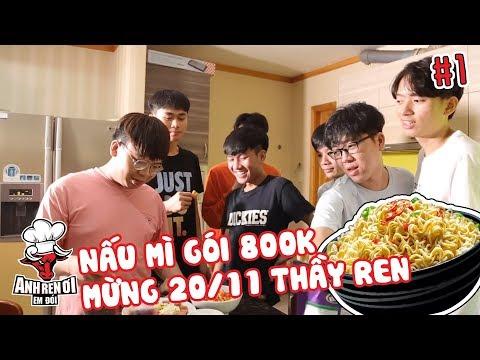 Anh Ren ơi! Em đói (#AROED) - Tập 1   Nấu Mì Gói 800k Mừng Thầy Ren 20/11   PVB Vlog
