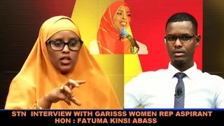 INTERVIEW - GARISSA COUNTY WOMEN REP 2017 -  FATUMA KINSI 'KINSI REVEALS HER PARTY TICKET IN 20