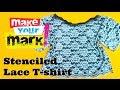 How To Make a Stenciled Lace T-shirt DIY