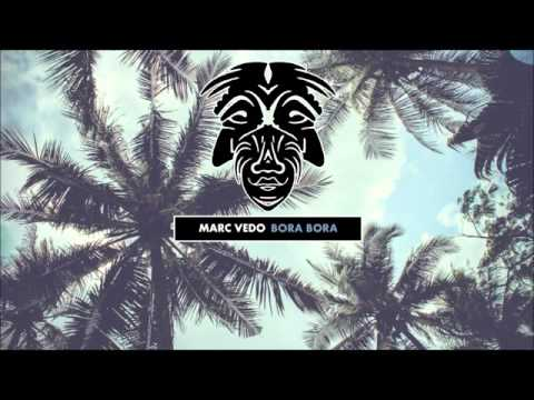 Marc Vedo - Bora Bora [Zulu Records]