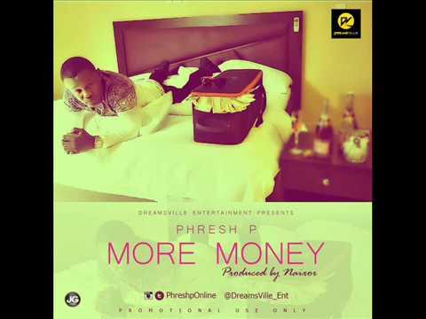 Download Phresh P - More Money (Audio)