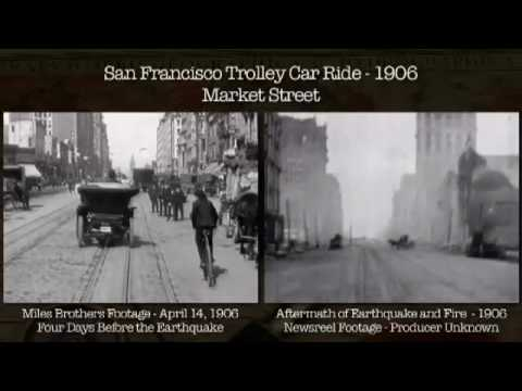 San Francisco Earthquake 1906 - Before and After Journey Down Market Street