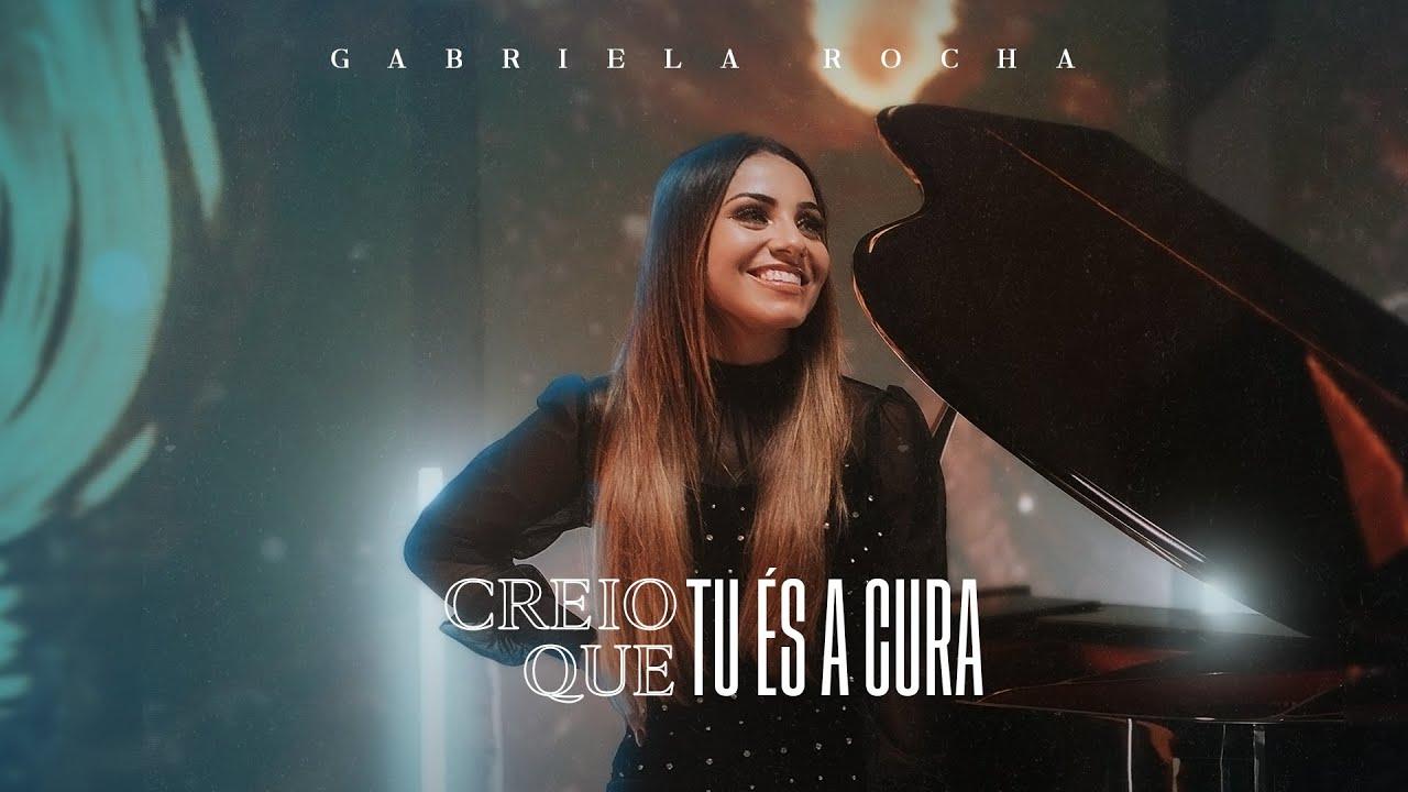GABRIELA ROCHA - CREIO QUE TU ÉS A CURA (CLIPE OFICIAL)