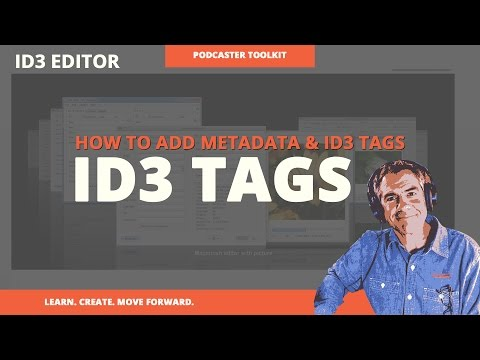 How To Use ID3 Editor For Adding ID3 Tags To Podcasts