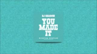 DJ Shadow - You Made It (Kpoeyra Bootleg)