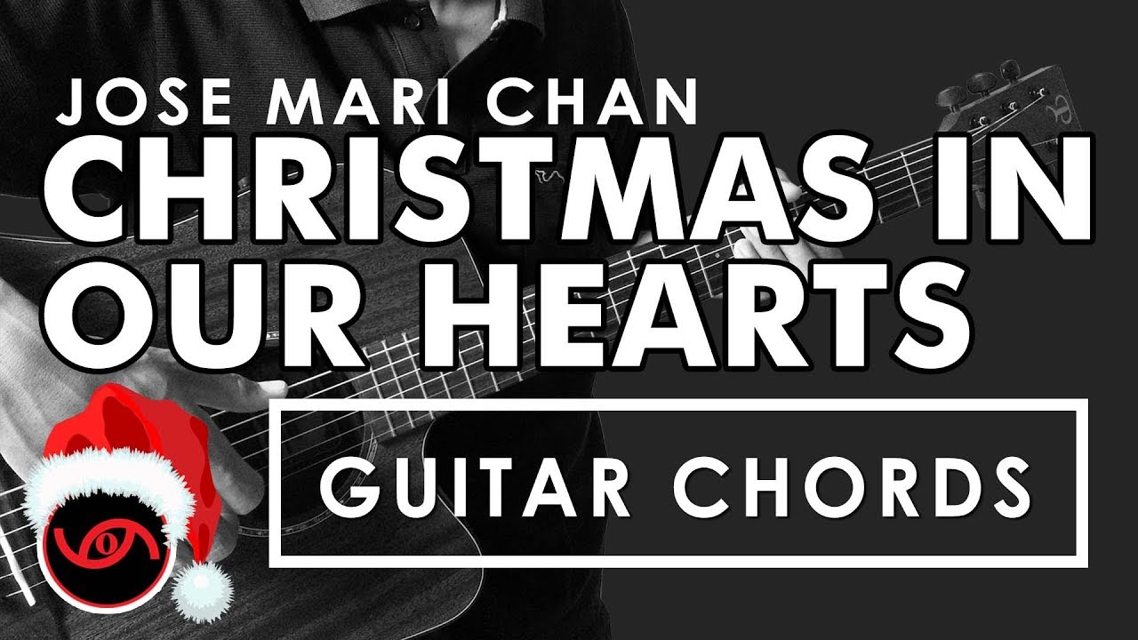 Christmas In Our Hearts Jose Mari Chan Guitar Chords Youtube