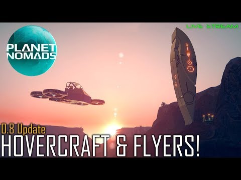 PLANET NOMADS - Flying Vehicles, Hovercraft & Monuments. So... let's Build a Quadcopter? 0.8 Update