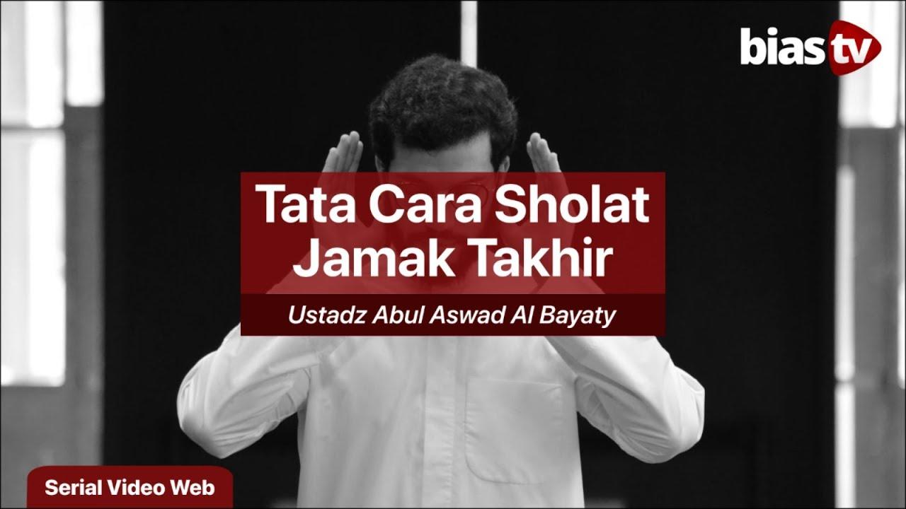 Tata Cara Shalat Jama Takhir Maghrib Dan Isya Ustadz Abul Aswad Al Bayaty Youtube