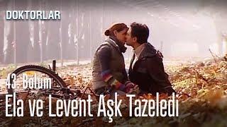 Ela ve Levent aşk tazeledi - Doktorlar 43. Bölüm