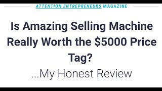 NEW (2019) ASM 11 -  Is Amazing Selling Machine A SCAM?! My Honest ASM X Review & Unbiased Opinion