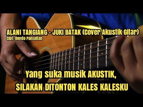 ALANI TANGIANG - JUKI BATAK (Cover Akustik Gitar)