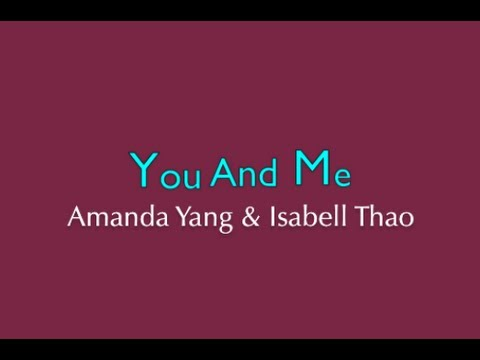 You And Me - Amanda Yang x Isabell Thao (Studio Ver) Official Lyric Video