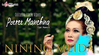 Nining Meida - Potret Manehna (Official Lyric Video)