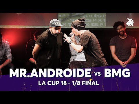 MR.ANDROIDE vs BMG | La Cup WORLDWIDE 2018 | 1/8 Final