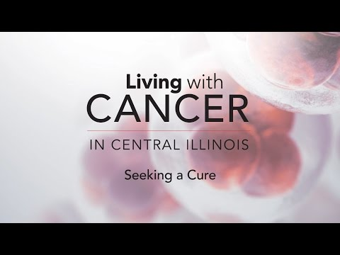 Living with Cancer in Central Illinois - Seeking a Cure