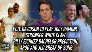Pete Davidson To Play Joey Ramone, Stronger White Claw, Billy Eichner Bachelor Prediction, Arod JLo