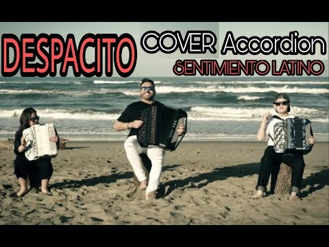 Luis Fonsi - Despacito - Cover Accordion - Sentimiento Latino Feat: E. Viti, C. Celletti, A. Russo