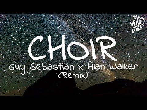 Alan Walker x Guy Sebastian - Choir (Lyrics) Remix