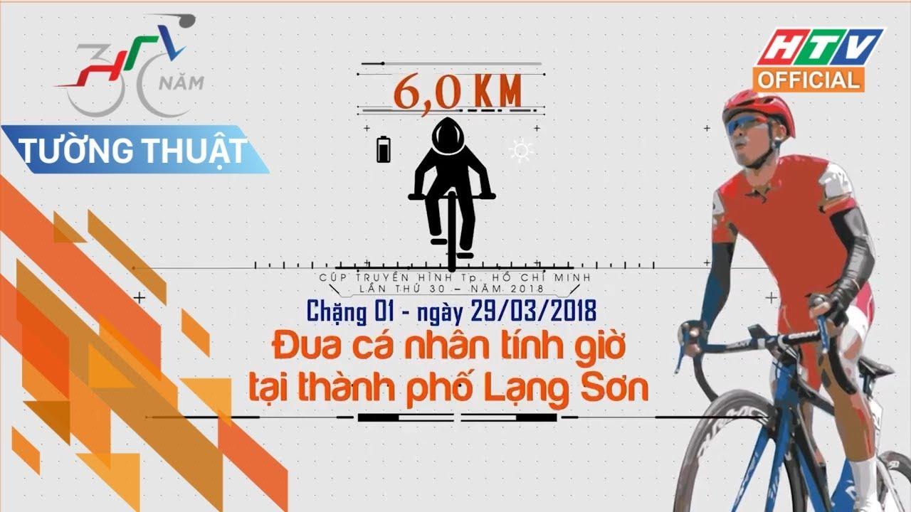 Cúp truyền hình 2018 | TƯỜNG THUẬT | Chặng 1: Cá nhân tính giờ TP. Lạng Sơn | 29/03/2018