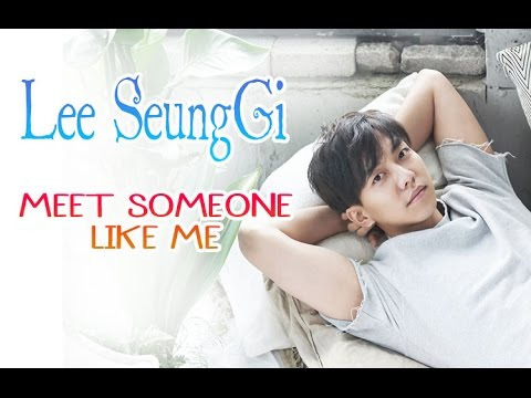 Lee Seung Gi - Meet someone like me [Sub.Esp + Han + Rom] from YouTube · Duration:  3 minutes 48 seconds