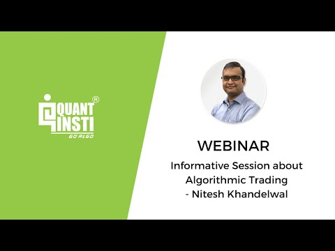 Informative Session about Algorithmic Trading by Nitesh Khandelwal - 24 May 2016