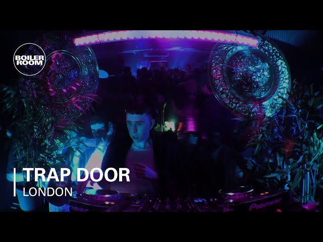 Trap Door Boiler Room London DJ Set