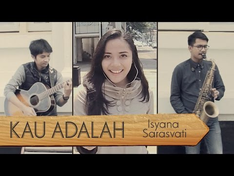 Kau Adalah - Isyana Sarasvati ft Rayi (Dinesia, Andri Guitara ft Billy Ramdhani) cover