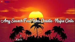 Amy Search Feat Inka Christie - Nafas Cinta (Lirik + Chord Kunci Gitar)