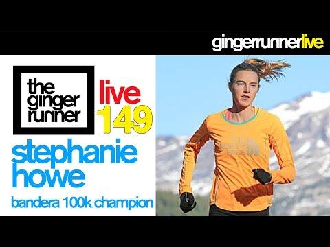 GRL #149 | Stephanie Howe, Bandera 100k Champion
