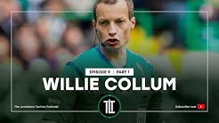 Episode 9 - Willie Collum - Part One  - The Lockdown Tactics