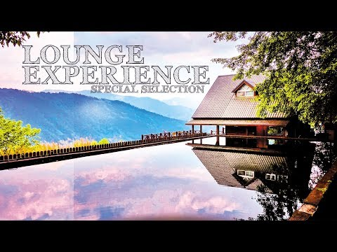 Lounge Experience Special Selection - Full Album - Continous Mix - Ibiza Sound - Chillout Mix