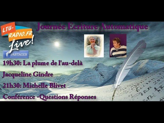 La plume de l'au delà  - Jacqueline Gindre - Ecriture automatique -18 Mai 2016