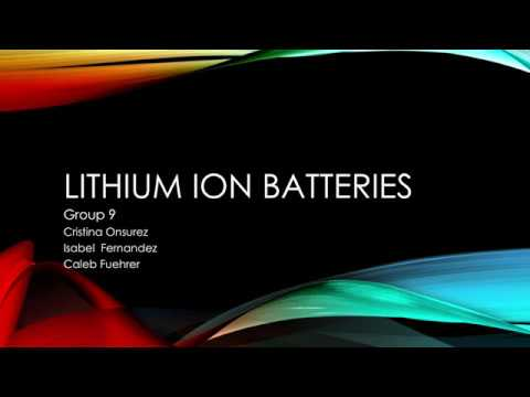 Lithium Ion Batteries - Group 9 - CHME 361