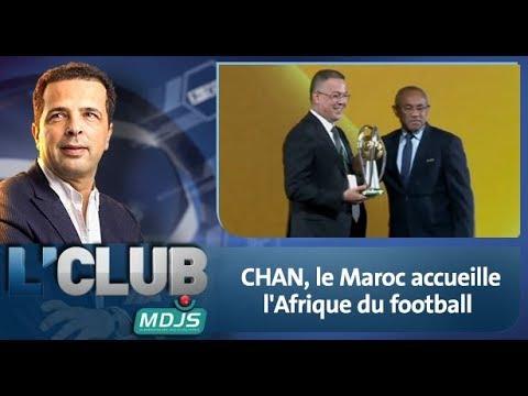 L'CLUB : CHAN, le Maroc accueille l'Afrique du football