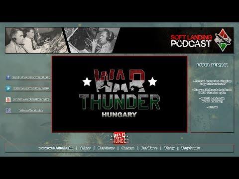 War Thunder Hungary - Soft Landing - Podcast # 2