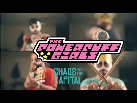 POWERPUFF GIRLS THEME (Rock Cover) | Chaos...