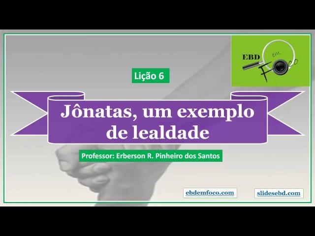 Lição 6 - Jônatas, um Exemplo de Lealdade