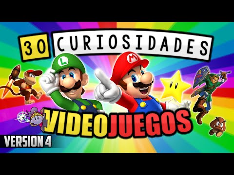 30 CURIOSIDADES SOBRE VIDEOJUEGOS - VERSIÓN 4