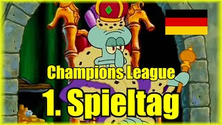 Champions League 1. Spieltag portrayed by Spongebob [Deutsch/German]